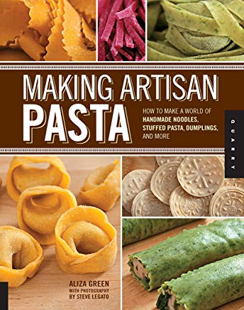 Making Artisan Pasta: How to Make a World of Handmade Noodles, Stuffed Pasta, Dumplings, and More Cover