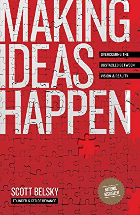 Making Ideas Happen: Overcoming the Obstacles Between Vision and Reality Cover