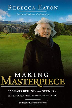 Making Masterpiece: 25 Years Behind the Scenes at Masterpiece Theatre and Mystery! on PBS Cover