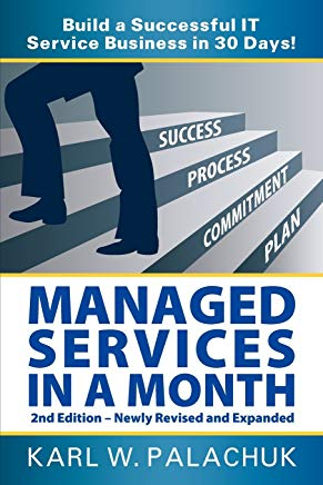 Managed Services in a Month - Build a Successful It Service Business in 30 Days - 2nd Ed. Cover