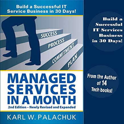 Managed Services in a Month: Build a Successful IT Service Business in 30 Days, 2nd Ed. Cover