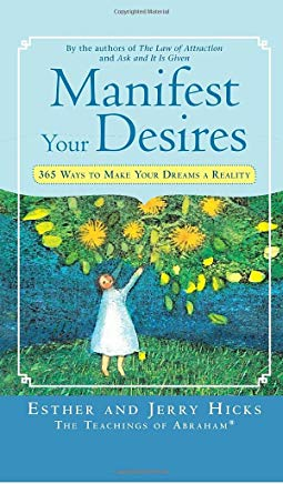 Manifest Your Desires: 365 Ways to Make Your Dreams a Reality Cover