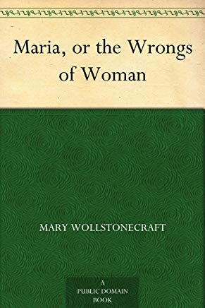 Maria, or the Wrongs of Woman Cover