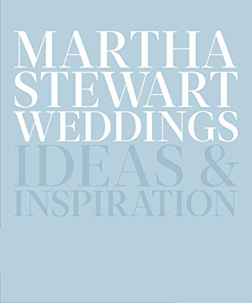 Martha Stewart Weddings: Ideas and Inspiration Cover