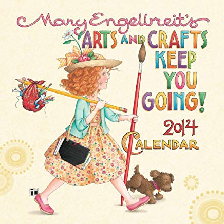 Mary Engelbreit's Arts and Crafts Keep You Going! 2014 Calendar Cover