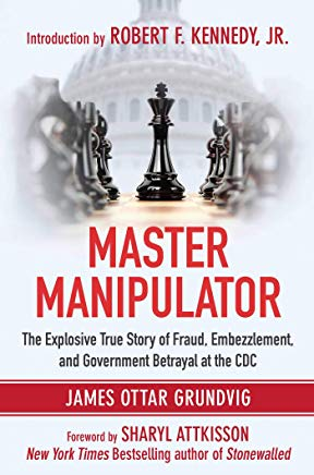 Master Manipulator: The Explosive True Story of Fraud, Embezzlement, and Government Betrayal at the CDC Cover