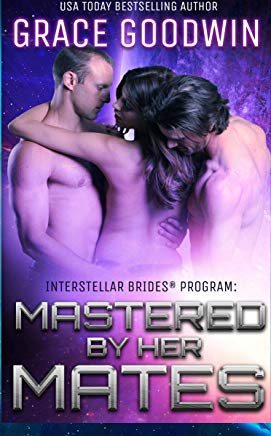 Mastered by Her Mates (Interstellar Brides Book 6) Cover