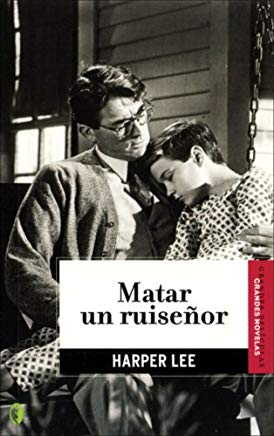 Matar un ruisenor / To Kill a Mockingbird (Spanish Edition) Cover