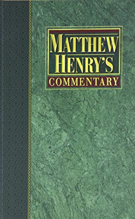 Matthew Henry's Commentary on the Whole Bible: New Modern Edition [6 volume - Set] Cover