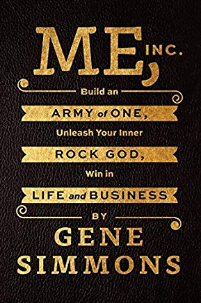 Me, Inc.: Build an Army of One, Unleash Your Inner Rock God, Win in Life and Business Cover