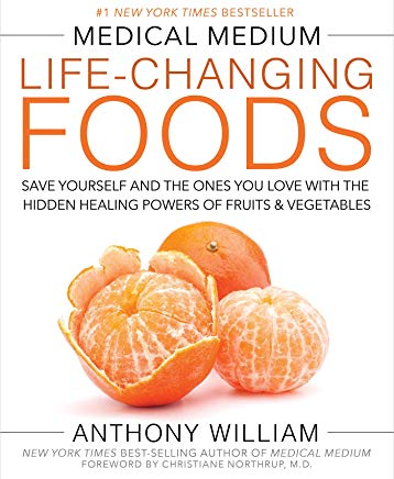 Medical Medium Life-Changing Foods: Save Yourself and the Ones You Love with the Hidden Healing Powers of Fruits & Vegetables Cover