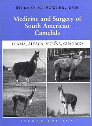 Medicine and Surgery of South American Camelids: Llama, Alpaca, Vicuna, Guanaco Cover
