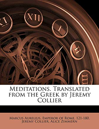 Meditations. Translated from the Greek by Jeremy Collier Cover