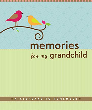 Memories for My Grandchild: A Keepsake to Remember (Grandparent's Memory Book) Cover