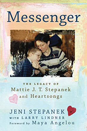 Messenger: The Legacy of Mattie J.T. Stepanek and Heartsongs Cover