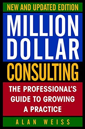 Million Dollar Consulting: The Professional's Guide to Growing a Practice Cover