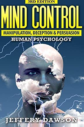 Mind Control: Manipulation, Deception and Persuasion Exposed: Human Psychology Cover