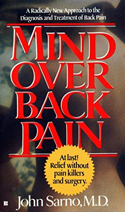 Mind Over Back Pain: A Radically New Approach to the Diagnosis and Treatment of Back Pain Cover