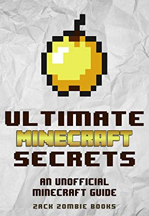 Minecraft Handbook: Ultimate Minecraft Secrets: An Unofficial Guide to Minecraft Secrets, Tips, Tricks, and Hints That You May Not Know (Ultimate Minecraft Guide Books Book 1) Cover
