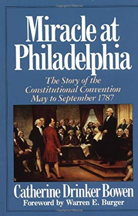 Miracle At Philadelphia: The Story of the Constitutional Convention May - September 1787 Cover