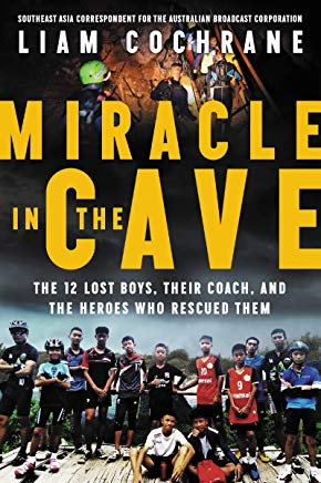 Miracle in the Cave: The 12 Lost Boys, Their Coach, and the Heroes Who Rescued Them Cover