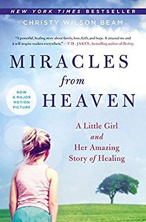 Miracles from Heaven: A Little Girl and Her Amazing Story of Healing Cover