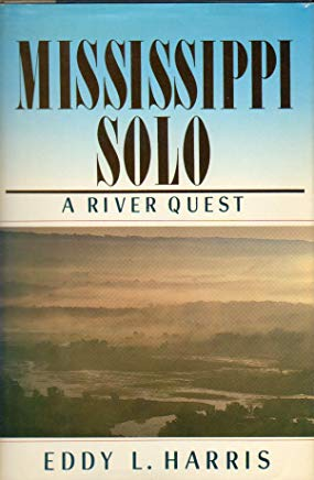 MISSISSIPPI SOLO. A RIVER QUEST. Cover