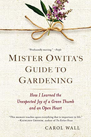Mister Owita's Guide to Gardening: How I Learned the Unexpected Joy of a Green Thumb and an Open Heart Cover