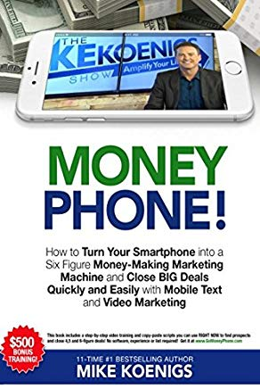Money Phone!: How to Turn Your Smartphone into a Six Figure Money-Making Marketing Machine and Close  BIG Deals Quickly and Easily with Mobile Text and Video Marketing Cover
