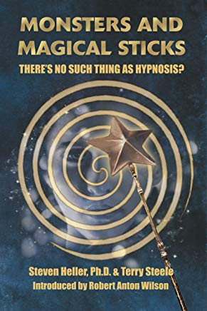 Monsters and Magical Sticks: There's No Such Thing As Hypnosis? Cover