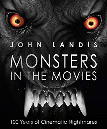 Monsters in the Movies: 100 Years of Cinematic Nightmares Cover