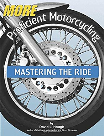More Proficient Motorcycling: Mastering the Ride Cover