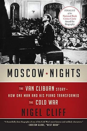 Moscow Nights: The Van Cliburn Story--How One Man and His Piano Transformed the Cold War Cover