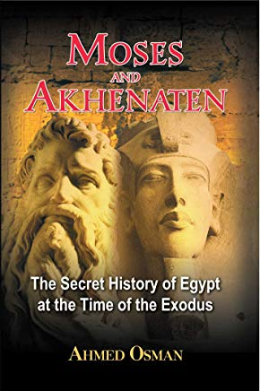 Moses and Akhenaten: The Secret History of Egypt at the Time of the Exodus Cover