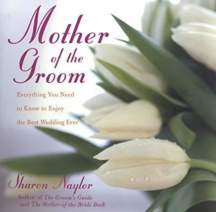 Mother of the Groom: Everything You Need to Know to Enjoy the Best Wedding Ever Cover