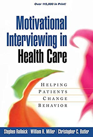 Motivational Interviewing in Health Care: Helping Patients Change Behavior (Applications of Motivational Interviewing) Cover
