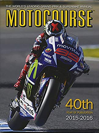 Motocourse 2015-2016: The World's Leading Grand Prix & Superbike Annual - 40th Year of Publication Cover