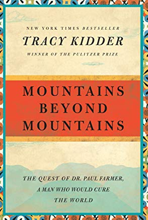 Mountains Beyond Mountains: The Quest of Dr. Paul Farmer, a Man Who Would Cure the World (Random House Reader's Circle) Cover
