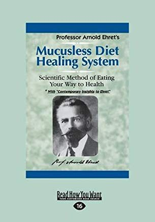 Mucusless Diet Healing System: A Scientific Method of Eating Your Way to Health Cover
