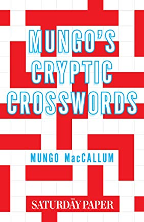 Mungo's Cryptic Crosswords: From The Saturday Paper Cover