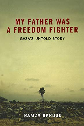 My Father Was a Freedom Fighter: Gaza's Untold Story Cover
