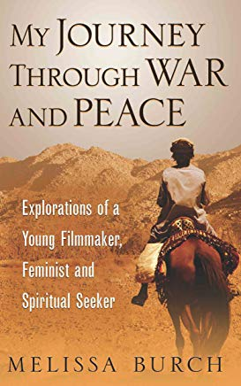 My Journey Through War and Peace: Explorations of a Young Filmmaker, Feminist and Spiritual Seeker (The Heroine's Journey Book 1) Cover
