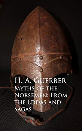Myths of the Norsemen: From the Eddas and Sagas Cover