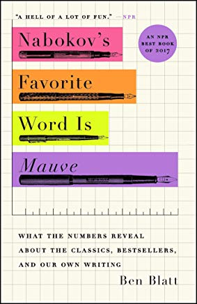 Nabokov's Favorite Word Is Mauve: What the Numbers Reveal About the Classics, Bestsellers, and Our Own Writing Cover