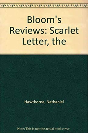 Nathaniel Hawthorne's the Scarlet Letter: Bloom's Reviews Comprehensive Research & Study Guides Cover