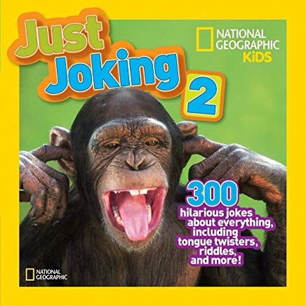 National Geographic Kids Just Joking 2: 300 Hilarious Jokes About Everything, Including Tongue Twisters, Riddles, and More Cover