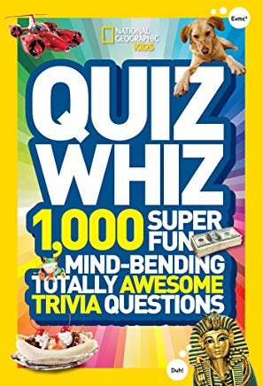 National Geographic Kids Quiz Whiz: 1,000 Super Fun, Mind-bending, Totally Awesome Trivia Questions Cover