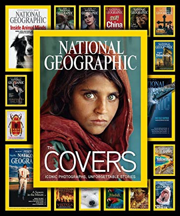 National Geographic The Covers: Iconic Photographs, Unforgettable Stories Cover