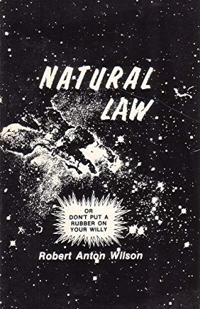 Natural Law or Don't Put a Rubber on Your Willy Cover