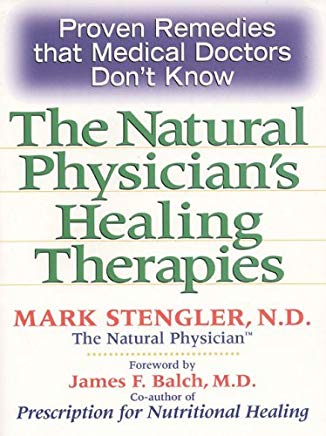 Natural Physician's Healing Therapies: Proven Remedies that Medical Doctors Don't Know Cover